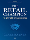 The Retail Champion (eBook): 10 Steps to Retail Success