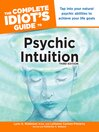 The Complete Idiot's Guide to Psychic Intuition (eBook)