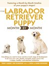 Your Labrador Retriever Puppy Month by Month (eBook)