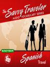 Savvy Traveler Spanish Travel (MP3)