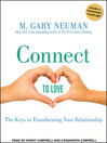 Connect to Love (MP3): The Keys to Transforming Your Relationship