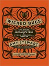 Wicked Bugs (MP3): The Louse That Conquered Napoleon's Army and Other Diabolical Insects