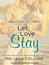 Let Love Stay (MP3): Love Series, Book 2