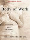 Body of Work (MP3): Meditations on Mortality from the Human Anatomy Lab