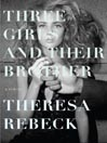 Three Girls and Their Brother (MP3): A Novel