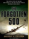 The Forgotten 500 (MP3): The Untold Story of the Men Who Risked All for the Greatest Rescue Mission of World War II
