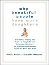 Why Beautiful People Have More Daughters (MP3): From Dating, Shopping, and Praying to Going to War and Becoming a Billionaire---Two Evolutionary Psychologists Explain Why We Do What We Do