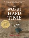 The Worst Hard Time (MP3): The Untold Story of Those Who Survived the Great American Dust Bowl