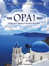The OPA! Way (MP3): Finding Joy & Meaning in Everyday Life & Work