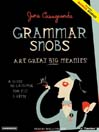 Grammar Snobs Are Great Big Meanies (MP3): A Guide To Language For Fun & Spite