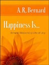Happiness Is... (MP3): Simple Steps to a Life of Joy