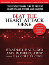 Beat the Heart Attack Gene (MP3): The Revolutionary Plan to Prevent Heart Disease, Stroke, and Diabetes