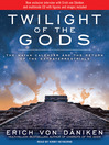 Twilight of the Gods (MP3): The Mayan Calendar and the Return of the Extraterrestrials