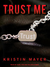 Trust Me (MP3): Trust Series, Book 1