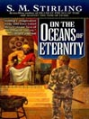 On the Oceans of Eternity (MP3): Emberverse: Island in the Sea of Time Series, Book 3