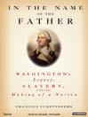 In the Name of the Father (MP3): Washington's Legacy, Slavery and the Making of a Nation
