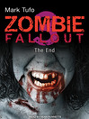 The End (MP3): Zombie Fallout Series, Book 3