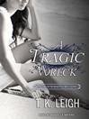 A Tragic Wreck (MP3): Beautiful Mess Series, Book 2