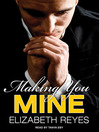 Making You Mine (MP3): Moreno Brothers Series, Book 5