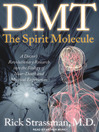 DMT: The Spirit Molecule (MP3): A Doctor's Revolutionary Research into the Biology of Near-Death and Mystical Experiences