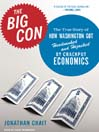The Big Con (MP3): The True Story of How Washington Got Hoodwinked and Hijacked by Crackpot Economics