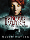 Blood Politics (MP3): Blood Destiny Series, Book 4