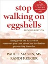 Stop Walking on Eggshells (MP3): Taking Your Life Back When Someone You Care about Has Borderline Personality Disorder