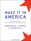 Make It in America (MP3): The Case for Re-Inventing the Economy