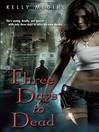 Three Days to Dead (MP3): Dreg City Series, Book 1