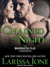 Chained by Night (MP3): Moonbound Clan Vampires Series, Book 2
