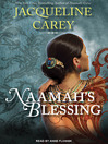 Naamah's Blessing (MP3): Naamah Series, Book 3