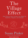 The Village Effect (MP3): How Face-to-Face Contact Can Make Us Healthier, Happier, and Smarter