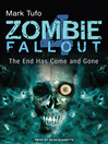 The End Has Come and Gone (MP3): Zombie Fallout Series, Book 4