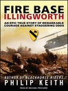 Fire Base Illingworth (MP3): An Epic True Story of Remarkable Courage Against Staggering Odds