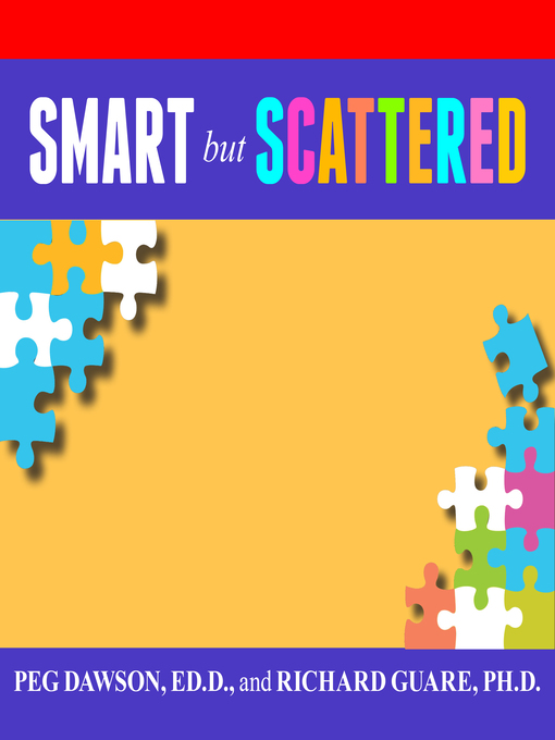 "Smart but Scattered (MP3): The Revolutionary ""Executive Skills"" Approach to Helping Kids Reach Their Potential"