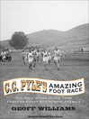 C. C. Pyle's Amazing Foot Race (MP3): The True Story of the 1928 Coast-to-Coast Run Across America