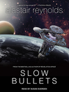 Slow Bullets [electronic resource]