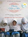 Three Cups of Tea (MP3): One Man's Mission to Fight Terrorism and Build Nations... One School at a Time