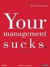 Your Management Sucks (MP3): Why You Have to Declare War On Yourself…And Your Business