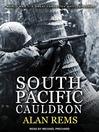 South Pacific Cauldron (MP3): World War II's Great Forgotten Battlegrounds
