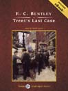 Trent's Last Case (MP3): Philip Trent Series, Book 1