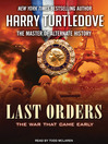 Last Orders (MP3): War That Came Early Series, Book 6