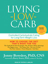 Living Low Carb (MP3): Controlled-Carbohydrate Eating for Long-Term Weight Loss