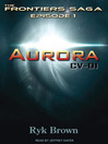 Aurora: CV-01 (MP3): Frontiers Saga Series, Book 1