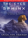 The Eyes of the Sphinx (MP3): The Newest Evidence of Extraterrestrial Contact in Ancient Egypt