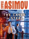 The Caves of Steel (MP3): R. Daneel Olivaw Series, Book 1