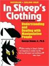 In Sheep's Clothing (MP3): Understanding and Dealing with Manipulative People