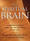 The Spiritual Brain (MP3): A Neuroscientist's Case for the Existence of the Soul