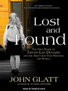 Lost and Found (MP3): The True Story of Jaycee Lee Dugard and the Abduction That Shocked the World