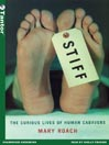 Stiff (MP3): The Curious Lives of Human Cadavers
